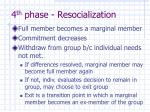 4 th phase resocialization