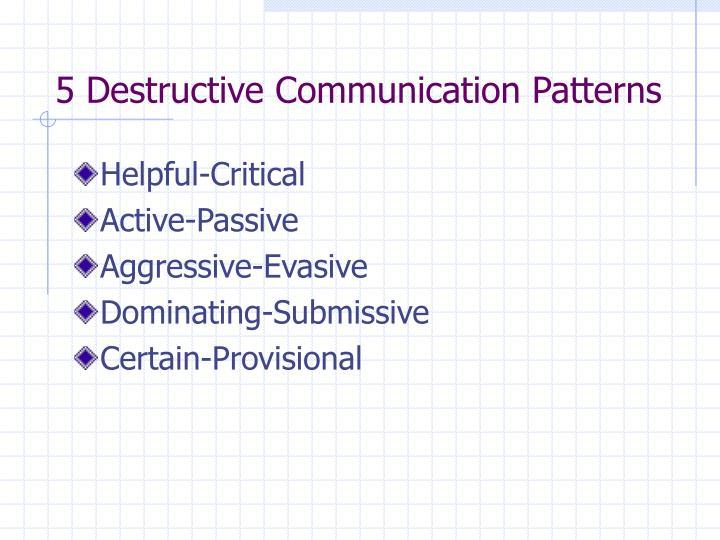 5 Destructive Communication Patterns