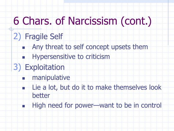 6 Chars. of Narcissism (cont.)