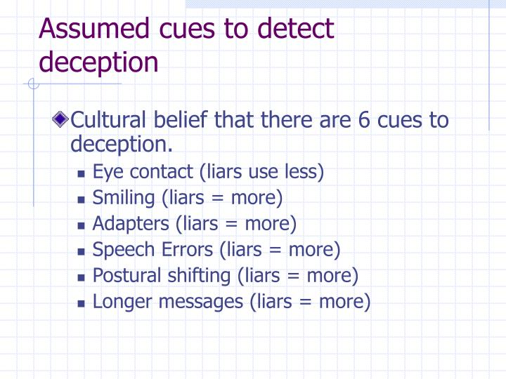 Assumed cues to detect deception