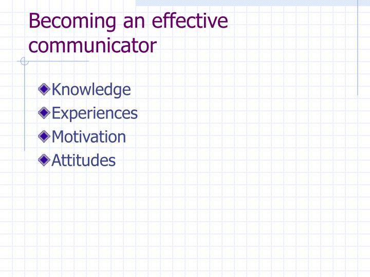 Becoming an effective communicator