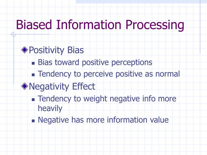 Biased Information Processing