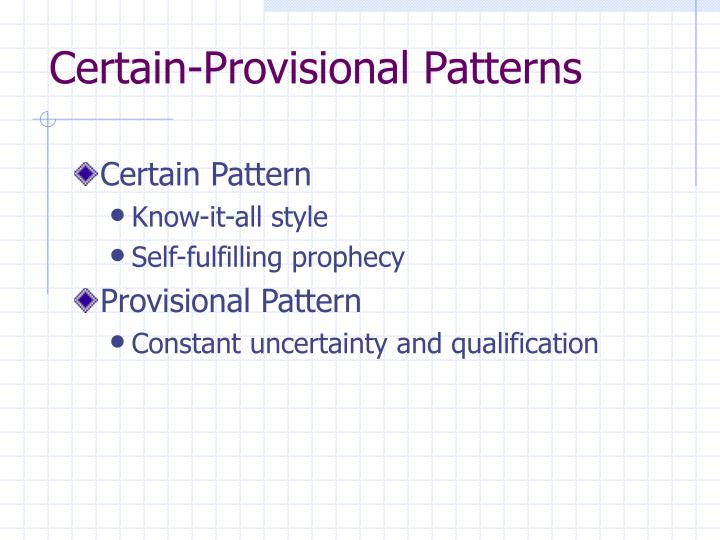 Certain-Provisional Patterns