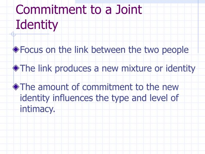 Commitment to a Joint Identity