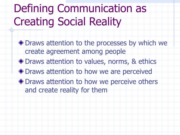 Defining Communication as Creating Social Reality