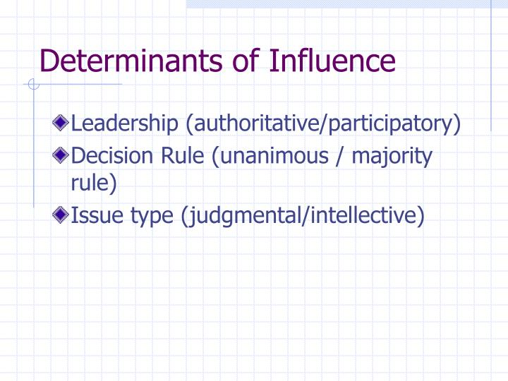 Determinants of Influence