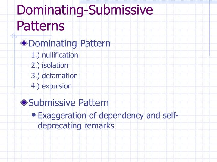 Dominating-Submissive Patterns