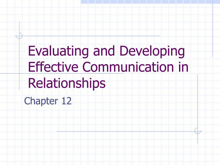 Evaluating and Developing Effective Communication in Relationships
