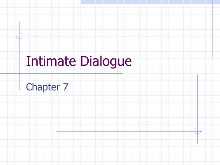 Intimate Dialogue