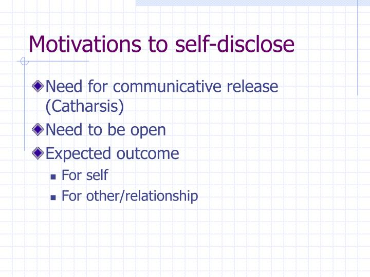 Motivations to self-disclose