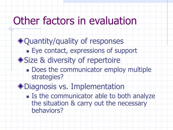 Other factors in evaluation