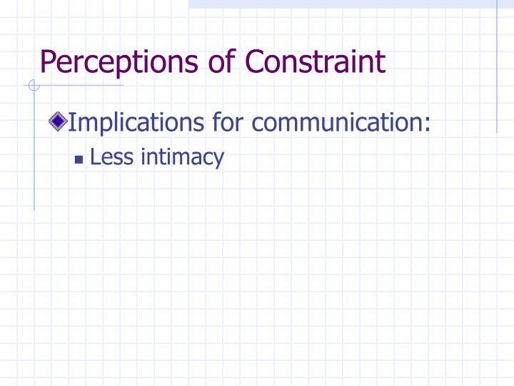 Perceptions of Constraint