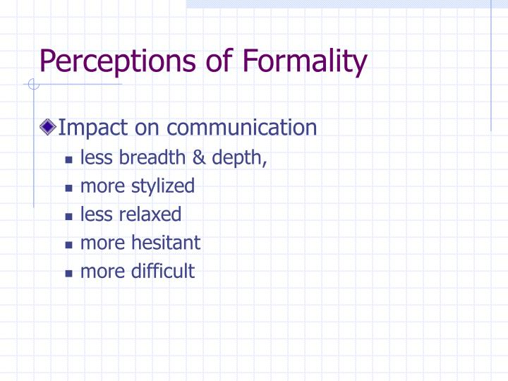 Perceptions of Formality