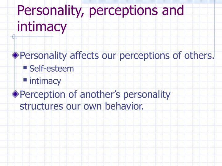 Personality, perceptions and intimacy
