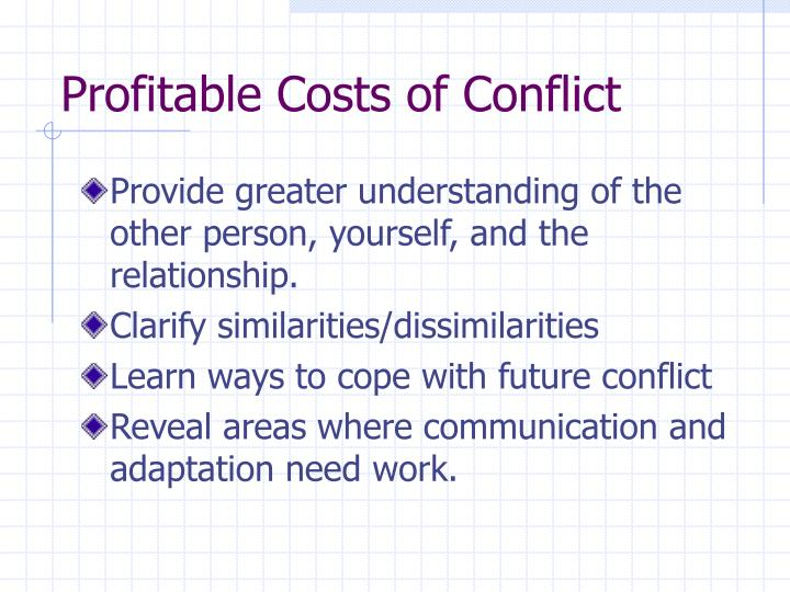 Profitable Costs of Conflict