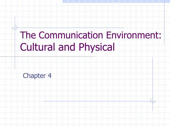 The Communication Environment: