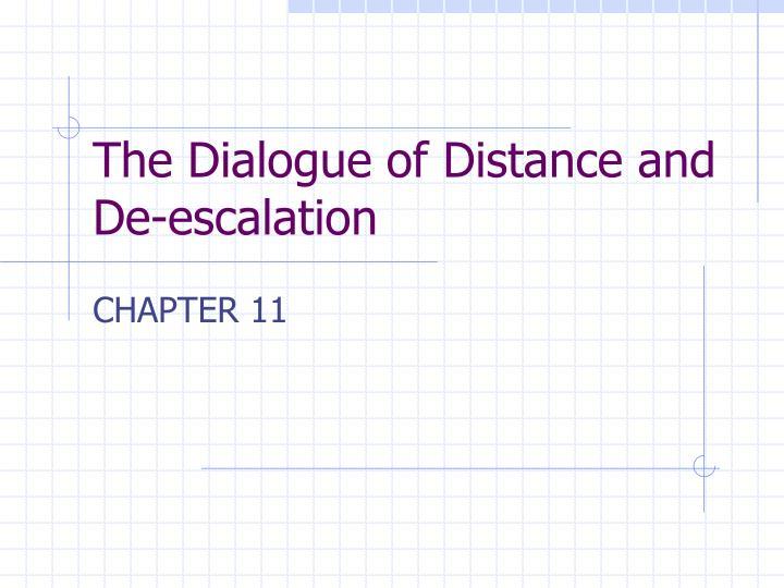 The Dialogue of Distance and De-escalation
