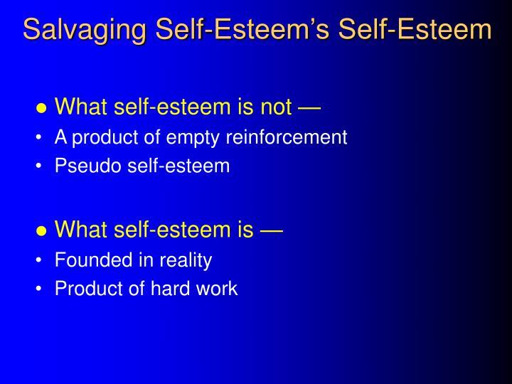 Salvaging Self-Esteem's Self-Esteem