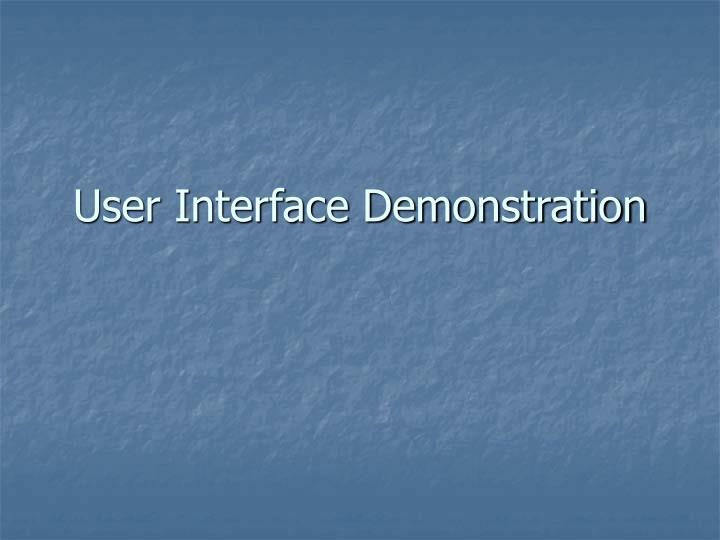 User Interface Demonstration