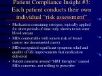 patient compliance insight 3 each patient conducts their own individual risk assessment