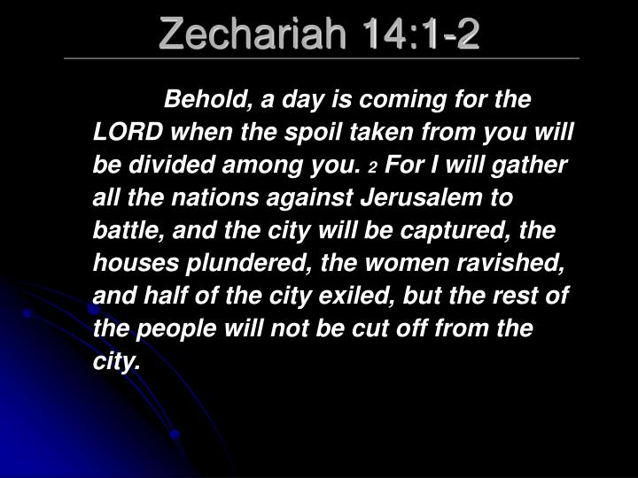 Zechariah 14:1-2