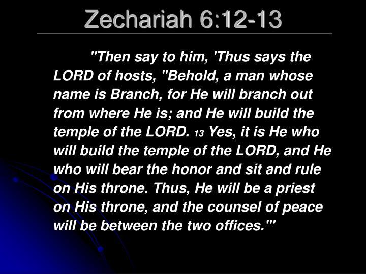 Zechariah 6:12-13