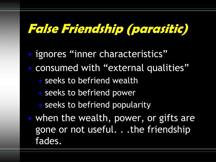 False Friendship (parasitic)