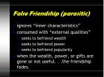 false friendship parasitic