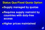 status quo fixed quota option