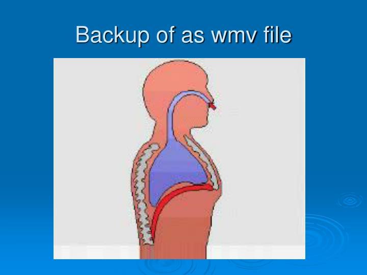 Backup of as wmv file