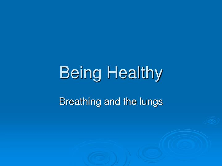 Being Healthy