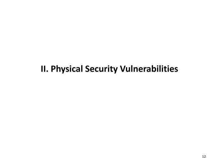 II. Physical Security Vulnerabilities