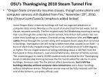 osu s thanksgiving 2010 steam tunnel fire