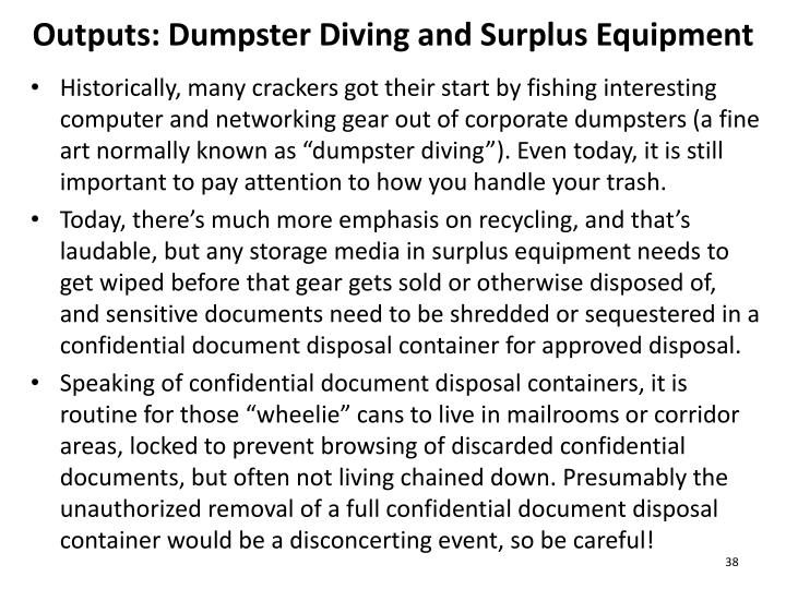 Outputs: Dumpster Diving and Surplus Equipment
