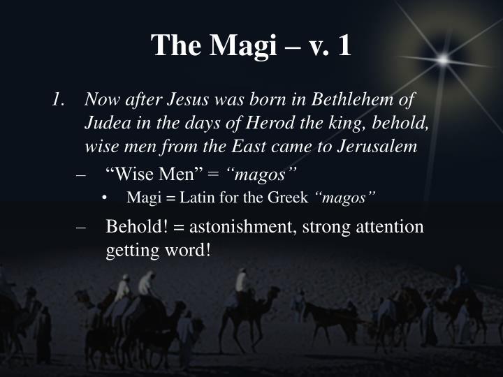 The Magi – v. 1