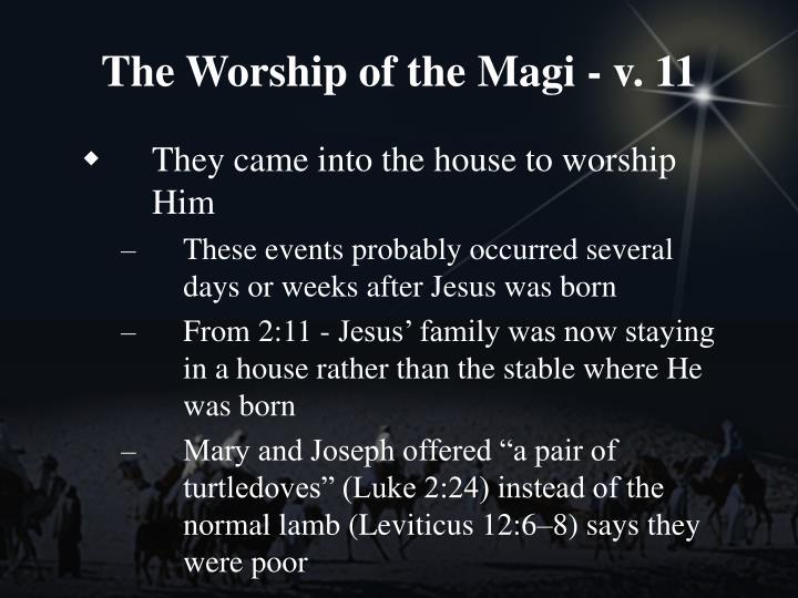 The Worship of the Magi - v. 11