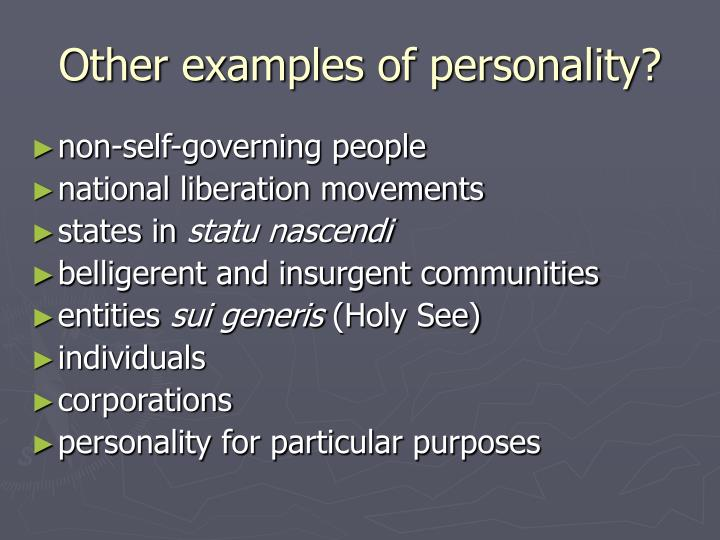 Other examples of personality?