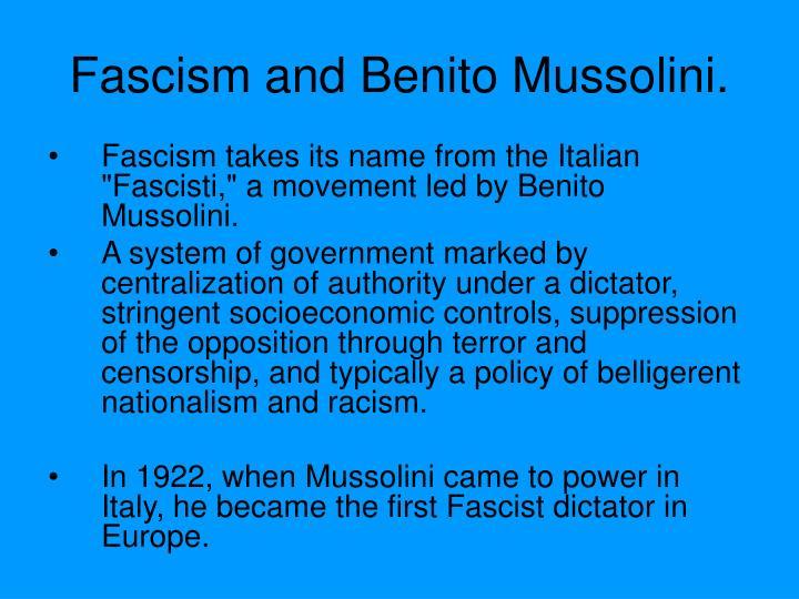 Fascism and Benito Mussolini.