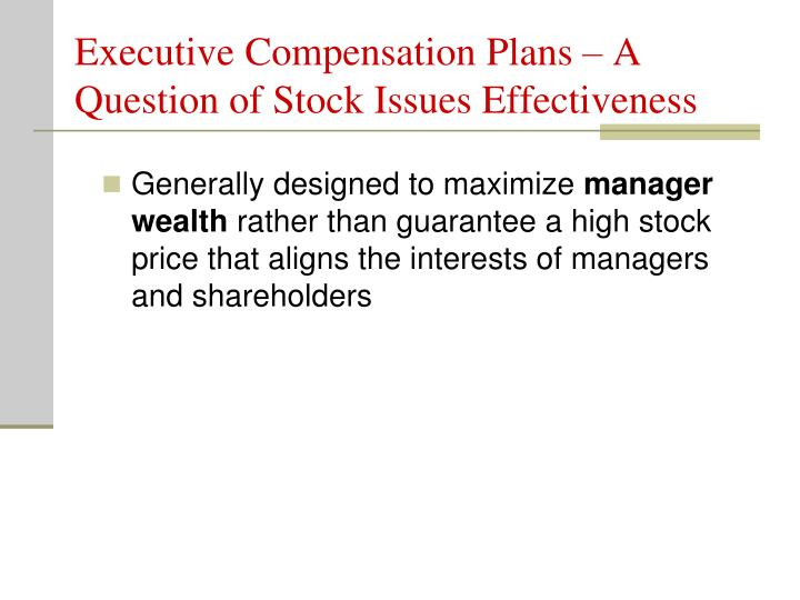 Executive Compensation Plans – A Question of Stock Issues Effectiveness