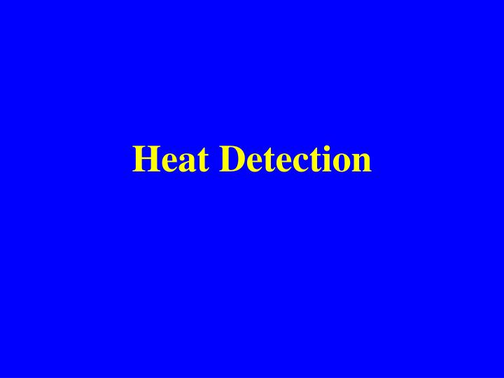 Heat Detection