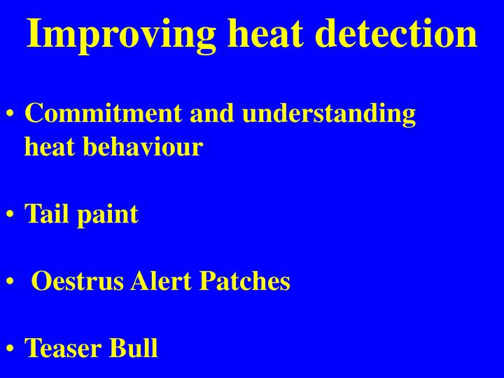 Improving heat detection