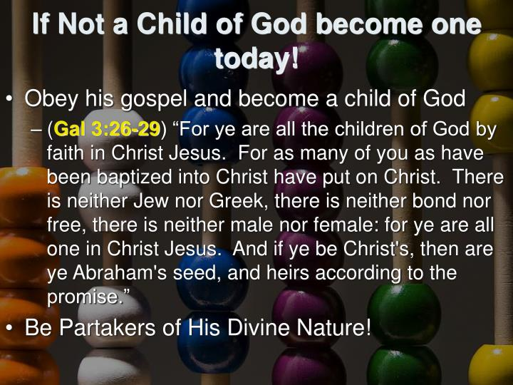 If Not a Child of God become one today!
