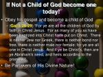 if not a child of god become one today