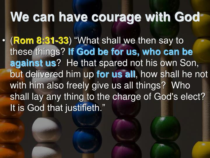 We can have courage with God