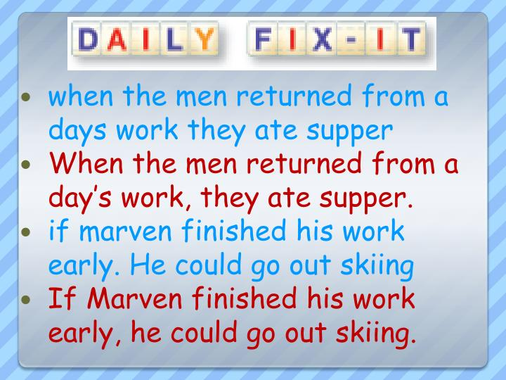 when the men returned from a days work they ate supper