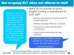 but on going elt often not offered to staff