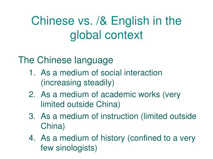 Chinese vs. /& English in the global context