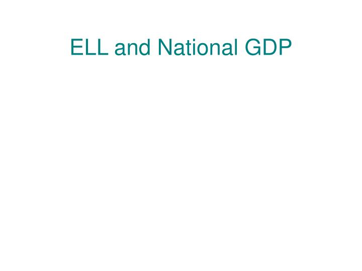 ELL and National GDP
