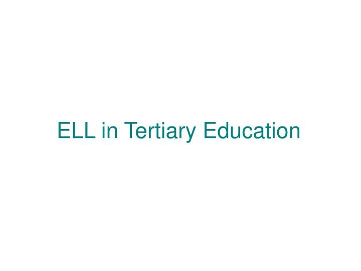 ELL in Tertiary Education