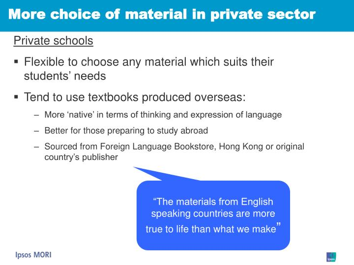 More choice of material in private sector